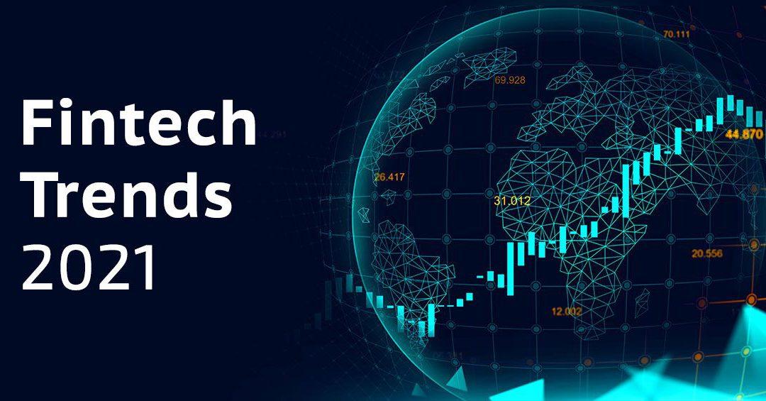 Digital Trends in Fintech for 2021